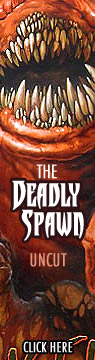 The Deadly Spawn - uncut